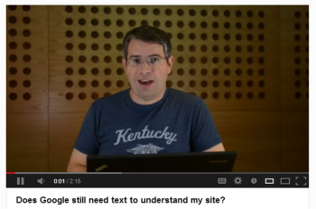 SEO still depends on textual content, but Cutts offers insights on getting the most search value out of visual media.